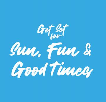 Get set for good times