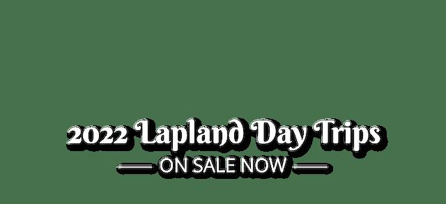 2021 Lapland 2022 Now On Sale